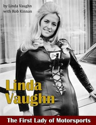 Linda Vaughn: The First Lady of Motorsports