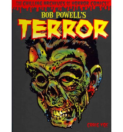 Bob Powell's Terror: Volume 2 : The Chilling Archives of Horror Comics