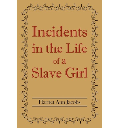 "essays on harriet jacobs incidents of a slave girl The south harriet jacobs's ""incidents in the life of a slave girl"" exposes all of   this is not an example of the work written by our professional essay writers."