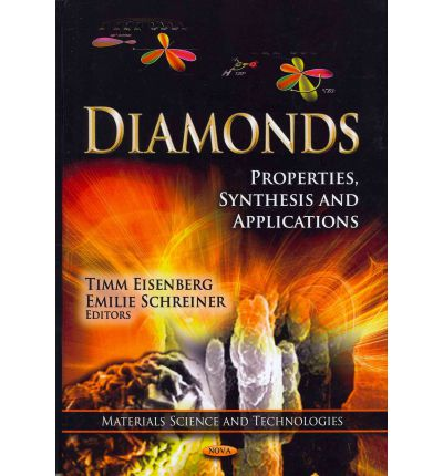 Diamonds : Properties, Synthesis & Applications