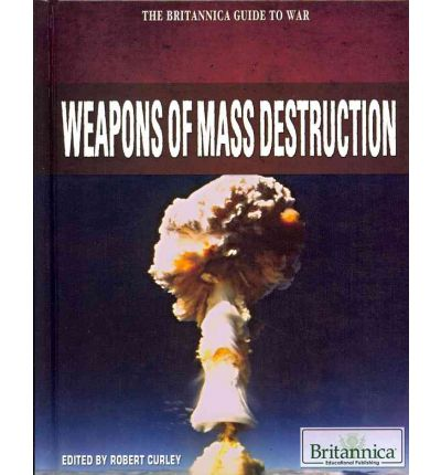 Weapons of Mass Destruction : Robert Curley : 9781615306879