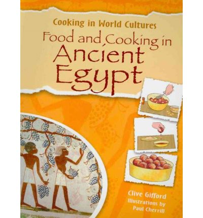 Food and cooking in ancient egypt mr clive gifford for Anthropology of food and cuisine