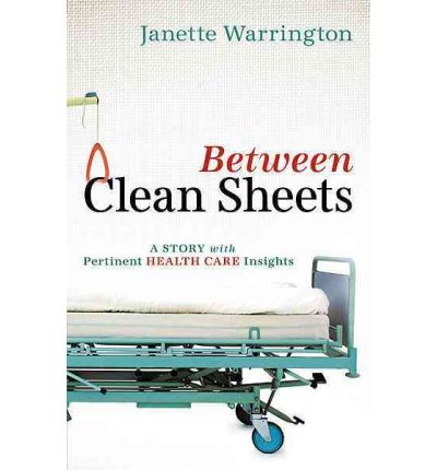 Between Clean Sheets : A Story with Pertinent Health Care Insights
