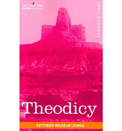 theodicy essays on the goodness of god Theodicy: essays on the goodness of god, the freedom of man, and the origin of evil by gottfried leibniz starting at $3514 theodicy: essays on the goodness of god, the freedom of man, and the origin of evil has 1 available editions to buy at alibris.