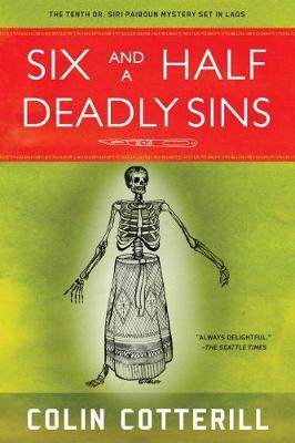 Six and A Half Deadly Sins : A Siri Paiboun Mystery Set in Laos