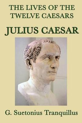 The Lives of the Twelve Caesars -Julius Caesar-