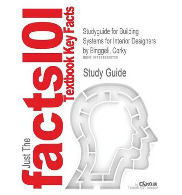 Studyguide for Building Systems for Interior Designers by Binggeli, Corky, ISBN 9780470228470