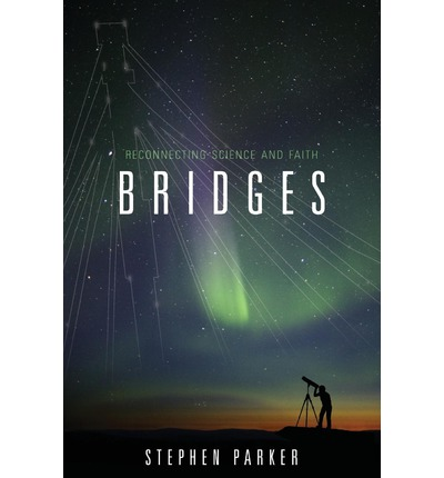 Bridges : Reconnecting Science and Faith