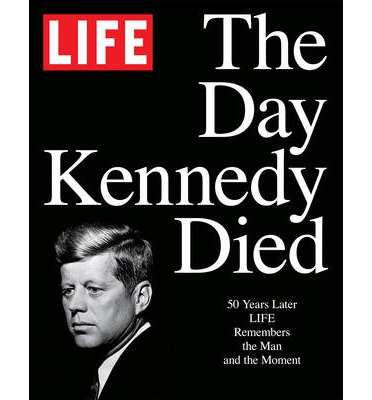 LIFE: The Day Kennedy Died