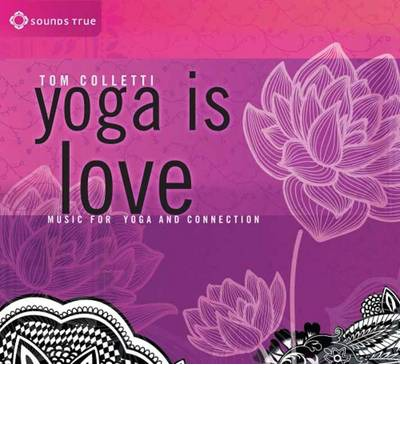 Yoga is Love : Music for Yoga and Connection