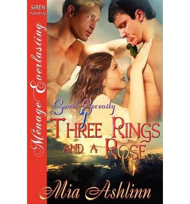 Three Rings and a Rose [Sweet Serenity 4] (Siren Publishing Menage Everlasting)