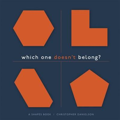 Which One Doesn't Belong? : A Shapes Book