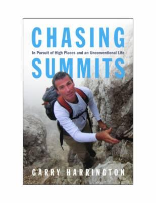 Chasing Summits : In Pursuit of High Places and an Unconventional Life