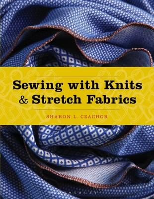 Sewing with Knits and Stretch Fabrics