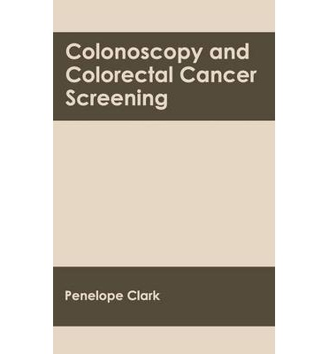 Colonoscopy and Colorectal Cancer Screening