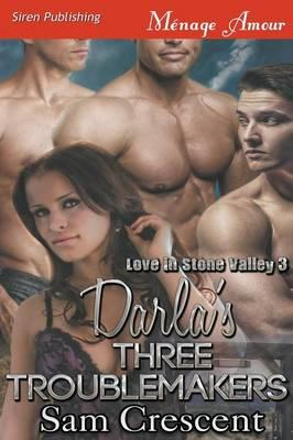 Darla's Three Troublemakers [Love in Stone Valley 3] (Siren Publishing Menage Amour)