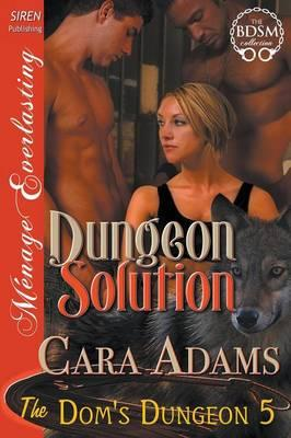 Erotic fiction free ebooks texts directory ebooks new release dungeon solution the doms dungeon 5 siren publishing menage everlasting pdf by cara adams 9781632590763 fandeluxe Images