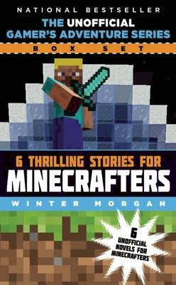 The Unofficial Gamer's Adventure Series Box Set: Six Thrilling Stories for Minecrafters