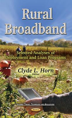 Rural Broadband : Selected Analyses of Deployment and Loan Programs