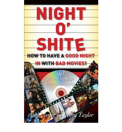 Night O' Shite : How to Have a Good Night in with Bad Movies