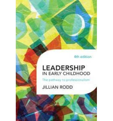 leadership in early childhood Booktopia has leadership in early childhood, the pathway to professionalism : 4th edition by jillian rodd buy a discounted paperback of leadership in early childhood online from australia's leading online bookstore.