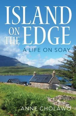 Island on the Edge : A Life on Soay