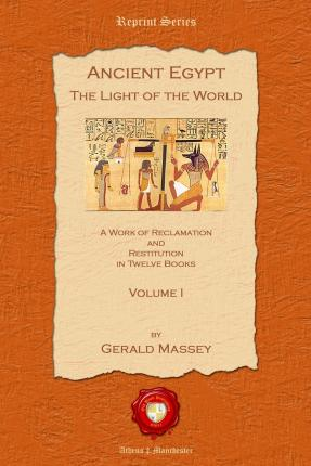 Ancient Egypt. The Light of the World: No. I