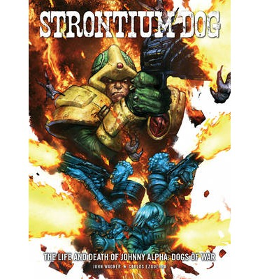 Strontium Dog: Dogs of War: Life and Death of Johnny Alpha 2