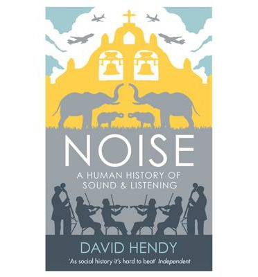 Noise : A Human History of Sound and Listening