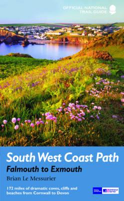 South West Coast Path: Falmouth to Exmouth : National Trail Guide