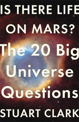 Is There Life on Mars? : The 20 Big Universe Questions