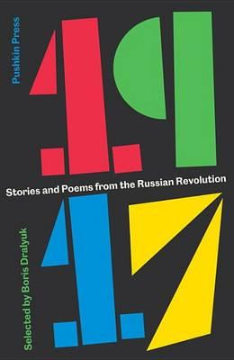 1917 : Stories and Poems from the Russian Revolution