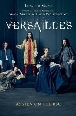 Versailles : The Shockingly Sexy Novel of the Hit TV Show