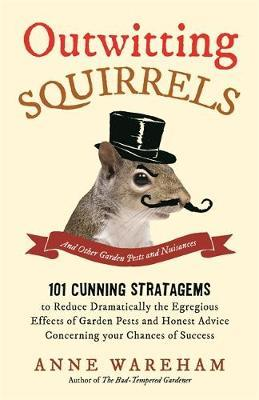 Outwitting Squirrels : And Other Garden Pests and Nuisances