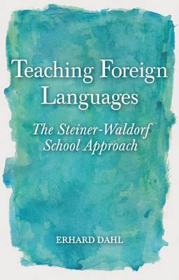 Teaching Foreign Languages : The Steiner-Waldorf School Approach