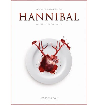 The Art and Making of Hannibal : The Television Series