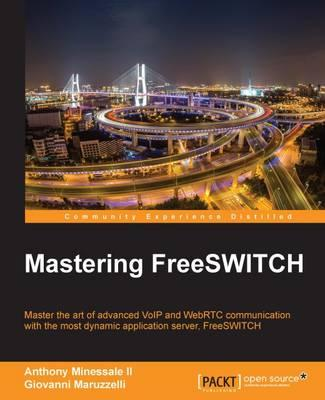 Mastering FreeSWITCH