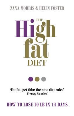 The High Fat Diet : How to Lose 10 Lb in 14 Days