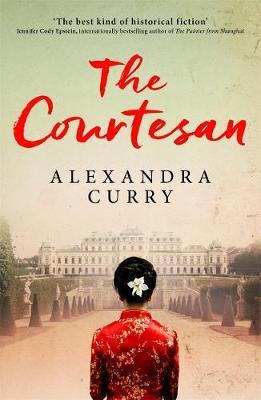 The Courtesan : A Heartbreaking Historical Epic of Loss, Loyalty and Love