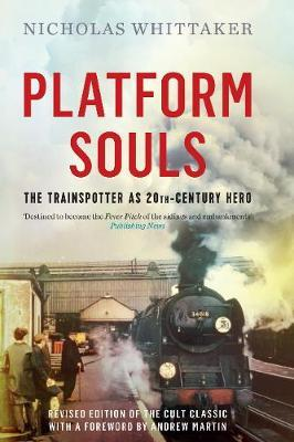 Platform Souls : The Trainspotter as 20th-Century Hero