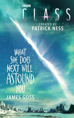 Class: What She Does Next Will Astound You: Novel 3