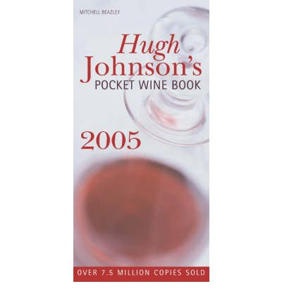 Hugh Johnson's Pocket Wine Book 2005