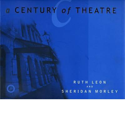 A Century of Theatre