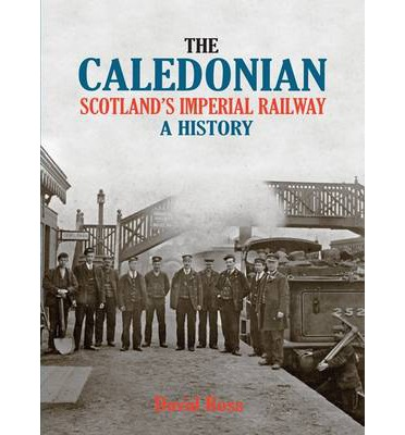 The Caledonian, Scotland's Imperial Railway