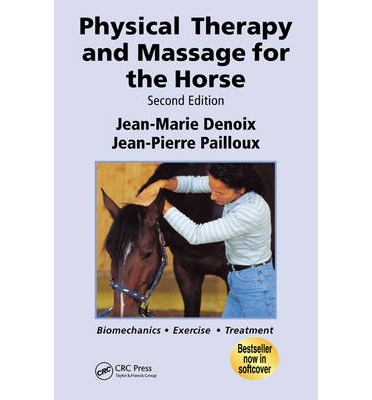 Physical Therapy and Massage for the Horse : Biomechanics-Excercise-Treatment