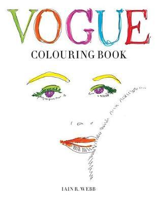 Vogue Colouring Book Iain R Webb 9781840917215