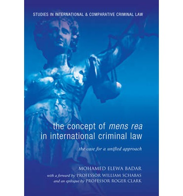 the concept of mens rea in international criminal law mohamed elewa badar 9781841137605. Black Bedroom Furniture Sets. Home Design Ideas