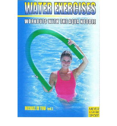 Water Exercises : Workouts with the Aqua Noodle