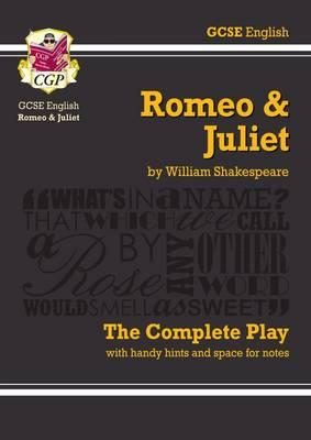 Romeo and Juliet - The Complete Play