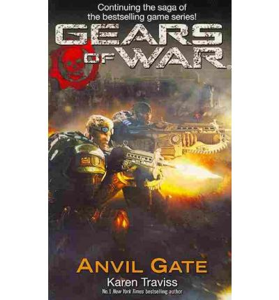 Gears of War: Anvil Gate Bk. 3 : Anvil Gate